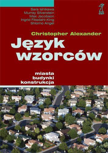 Język wzorców / Alexander Christopher