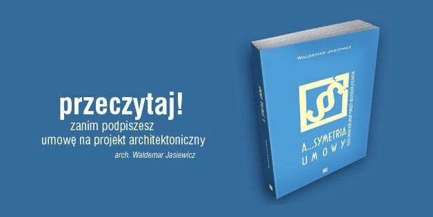 ASYMETRIA UMOWY – książka o wzajemnych relacjach architekta z klientem